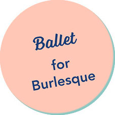 Ballet Movement for Burlesque