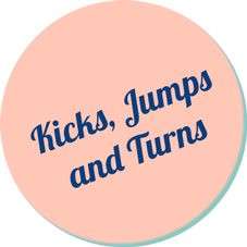 Kicks Jumps and Turns