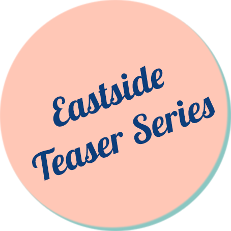 Eastside Teaser Series