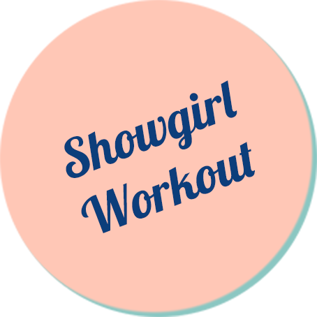 Showgirl Workout