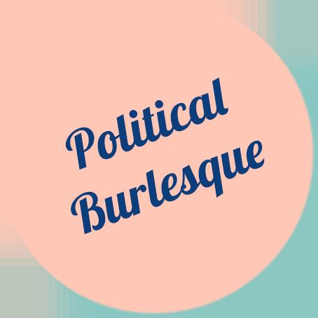 Political Burlesque