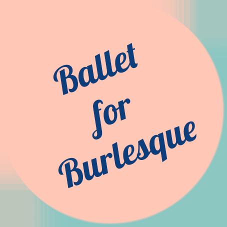 Ballet for Burlesque