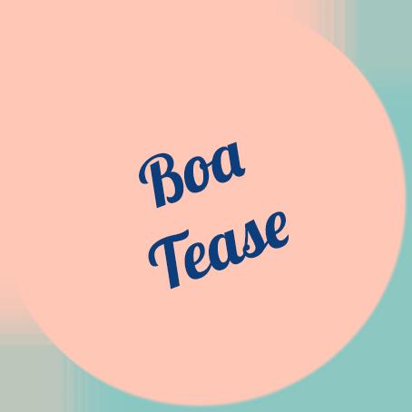 Boa Tease