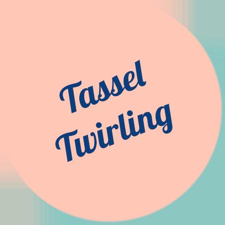 Tassel Twirling