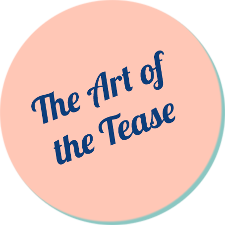 Art of the Tease