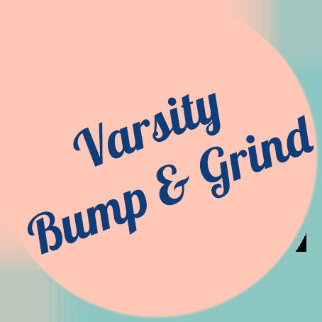 Varsity Bump&Grind