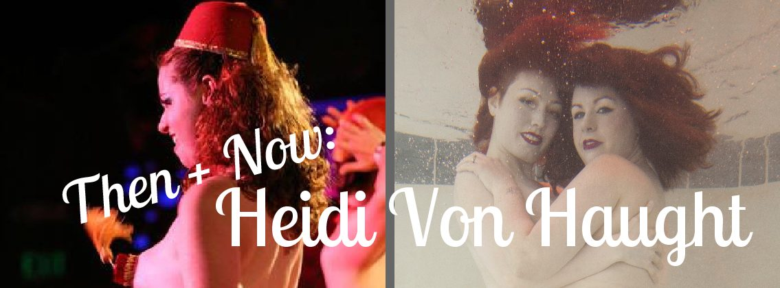Then + Now: Heidi Von Haught