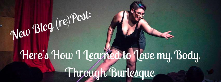 Here's How I Learned to Love My Body Through Burlesque